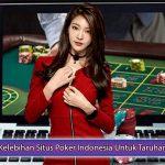 Kelebihan Situs Poker Indonesia Untuk Taruhan